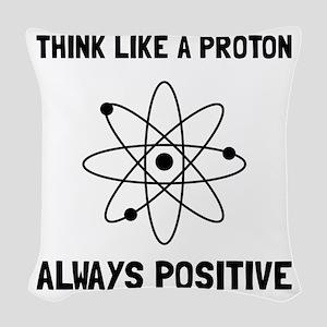 Proton Always Positive Woven Throw Pillow