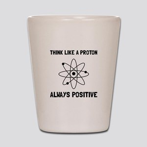 Proton Always Positive Shot Glass