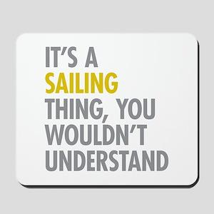 Its A Sailing Thing Mousepad