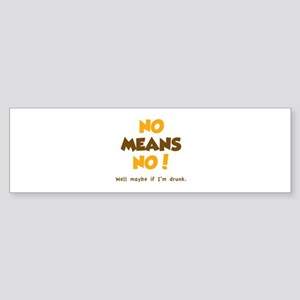 No Means No! Sticker (Bumper)