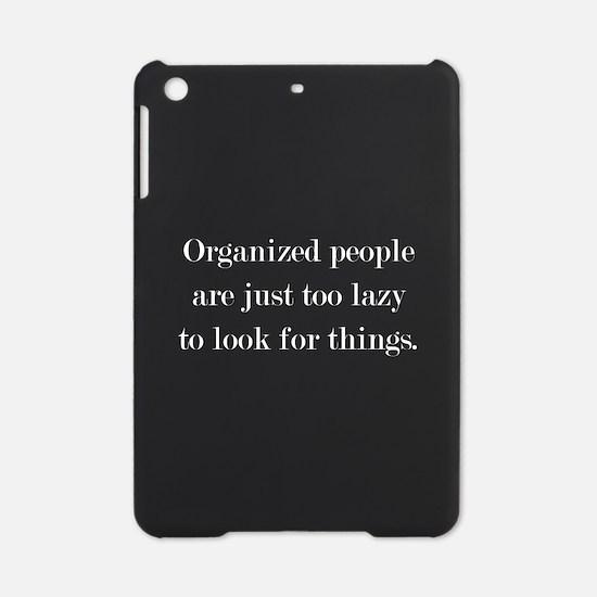 Organized People iPad Mini Case