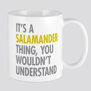 Its A Salamander Thing Mug