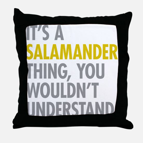 Its A Salamander Thing Throw Pillow