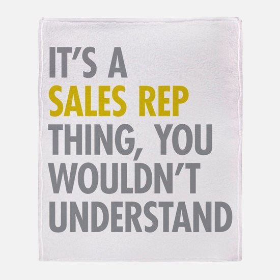 Its A Sales Rep Thing Throw Blanket