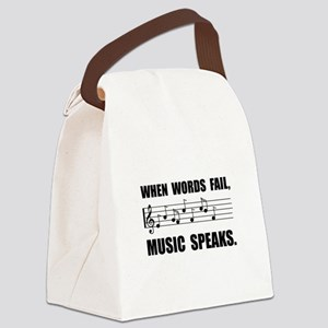 Words Fail Music Speaks Canvas Lunch Bag