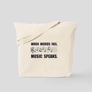 Words Fail Music Speaks Tote Bag