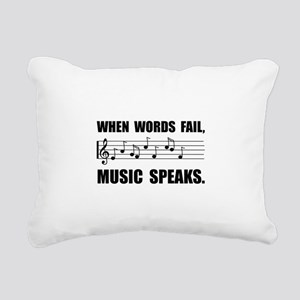 Words Fail Music Speaks Rectangular Canvas Pillow