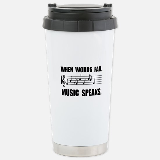 Words Fail Music Speaks Travel Mug