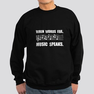 Words Fail Music Speaks Sweatshirt