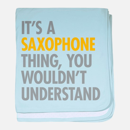Its A Saxophone Thing baby blanket