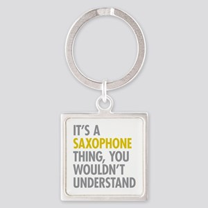 Its A Saxophone Thing Square Keychain