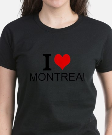 I Love Montreal T-Shirt