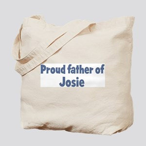Proud father of Josie Tote Bag