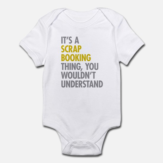 Its A Scrapbooking Thing Infant Bodysuit