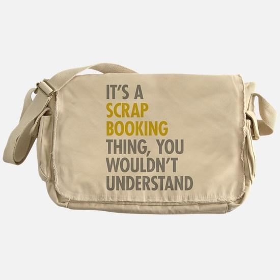 Its A Scrapbooking Thing Messenger Bag