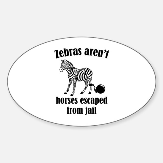 Zebras Aren't Horses Escaped From Jail Decal