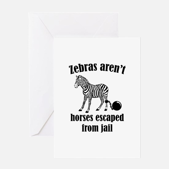 Zebras Aren't Horses Escaped From Jail Greeting Ca