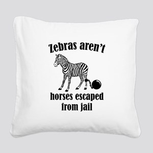 Zebras Aren't Horses Escaped From Jail Square Canv