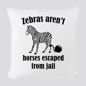 Zebras Aren't Horses Escaped From Jail Woven Throw