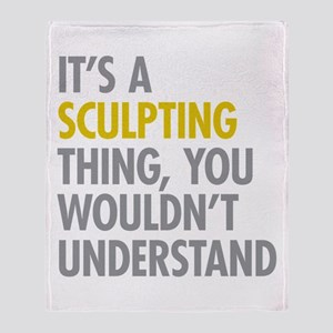 Its A Sculpting Thing Throw Blanket