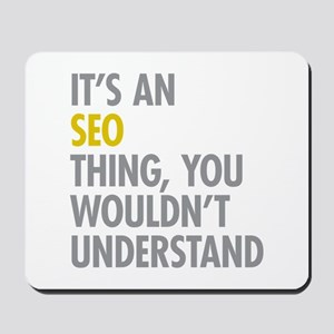 Its An SEO Thing Mousepad