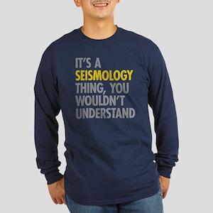 Its A Seismology Thing Long Sleeve Dark T-Shirt