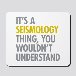Its A Seismology Thing Mousepad