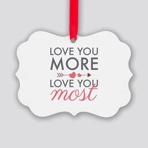 Love You Most Ornament