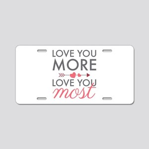 Love You Most Aluminum License Plate