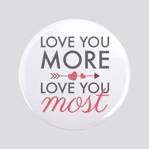 "Love You Most 3.5"" Button"