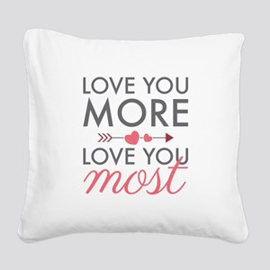 Love You Most Square Canvas Pillow