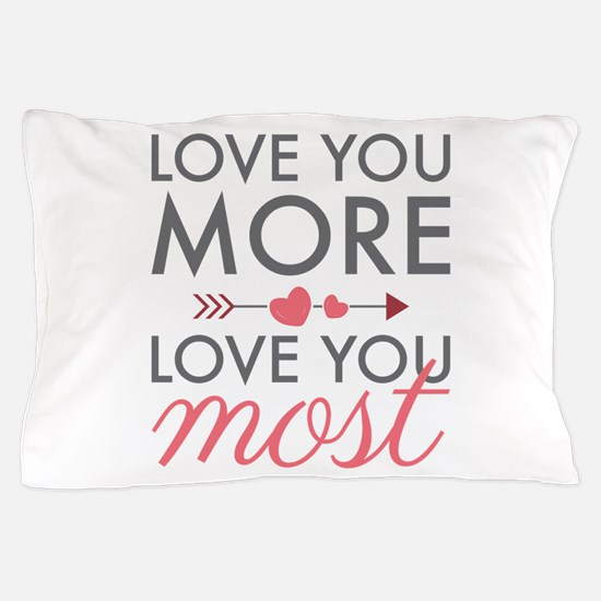 Love You Most Pillow Case