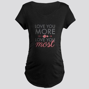 Love You Most Maternity T-Shirt
