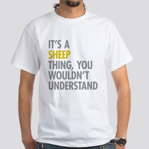 Its A Sheep Thing White T-Shirt