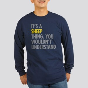 Its A Sheep Thing Long Sleeve Dark T-Shirt