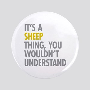 """Its A Sheep Thing 3.5"""" Button"""