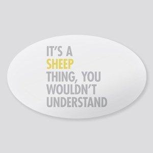 Its A Sheep Thing Sticker (Oval)