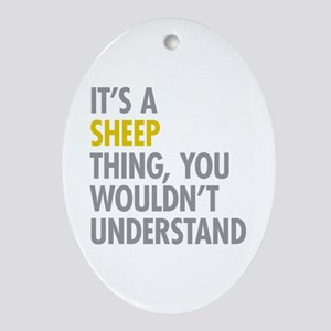 Its A Sheep Thing Ornament (Oval)