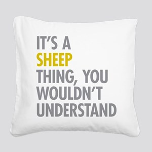 Its A Sheep Thing Square Canvas Pillow