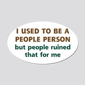 People Person Humor 20x12 Oval Wall Decal
