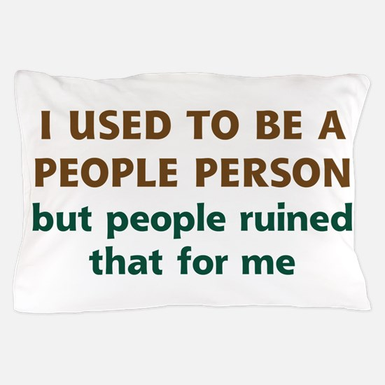 People Person Humor Pillow Case