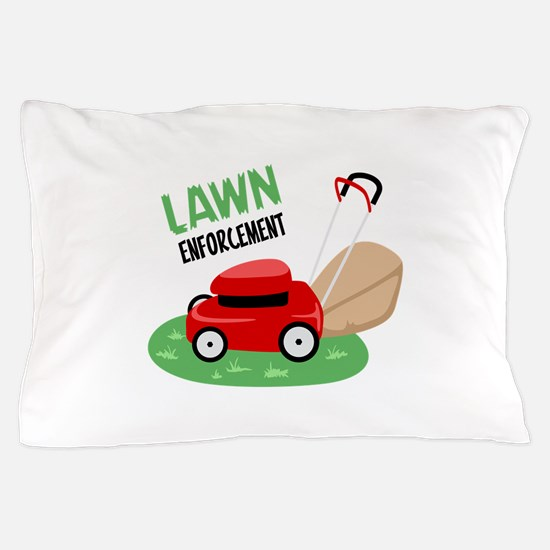 Lawn Enforcement Pillow Case