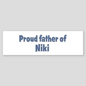 Proud father of Niki Bumper Sticker