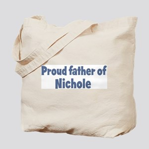 Proud father of Nichole Tote Bag