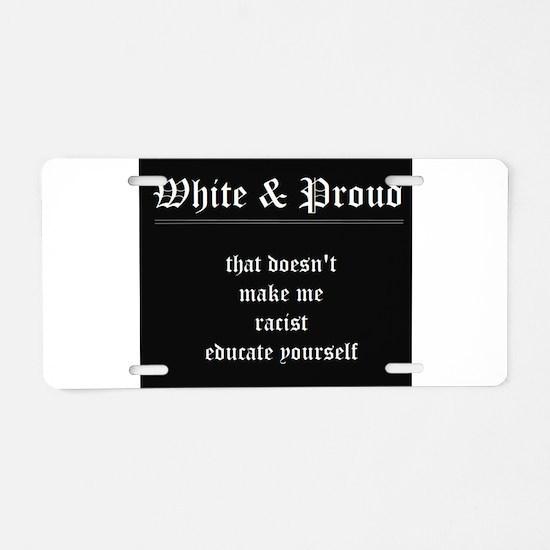 WHITE & PROUD Aluminum License Plate