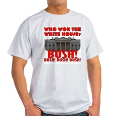 BUSH Won the White House! Ash Grey T-Shirt
