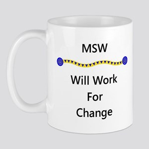 MSW Will Work for Change Mug