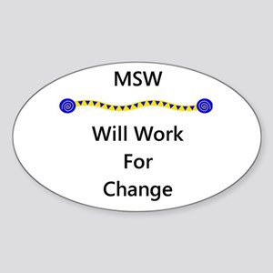 MSW Will Work for Change Oval Sticker