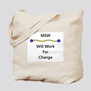 MSW Will Work for Change Tote Bag