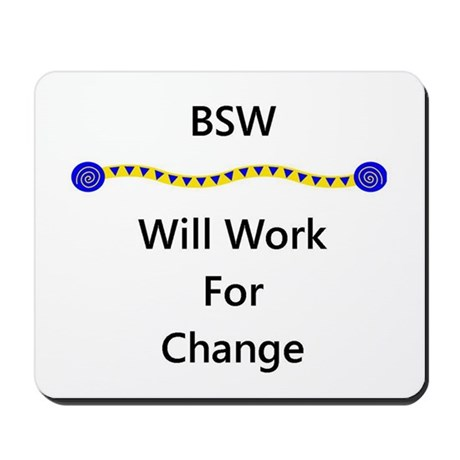 BSW Will Work for Change Mousepad